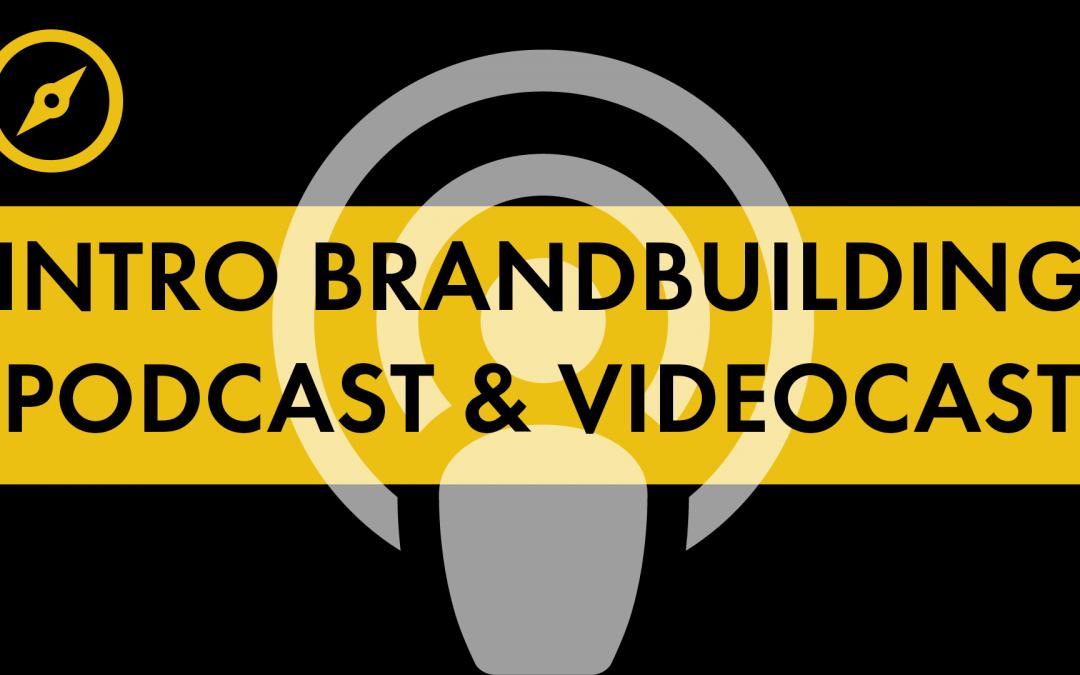 #000 Intro & Start zu Brandbuilding Podcast und Videoserie