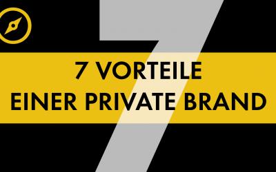 #001 7 Vorteile einer Private Brand