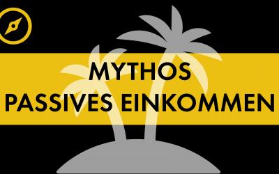 #006 Mythos Passives Einkommen