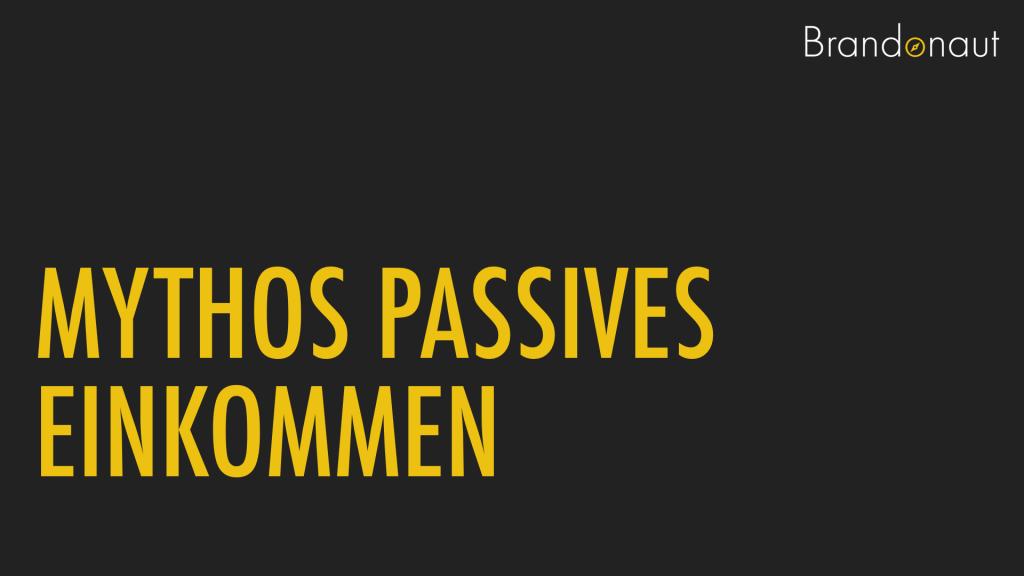 Mythos Passives Einkommen