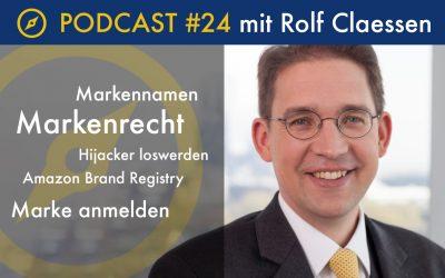 Podcast #24 Markenrecht mit Rolf Claessen