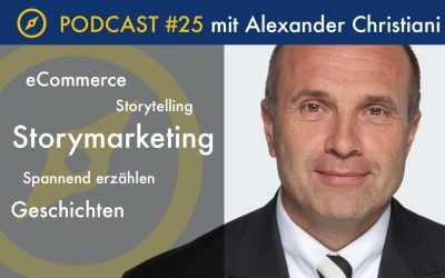 Podcast #25 Storymarketing mit Alexander Christiani